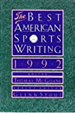 The Best American Sports Writing, 1992, , 0395603412