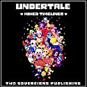 Undertale: Mixed Timelines: An Unofficial Undertale Story, Volume 1 Audiobook by  Two Sovereigns Publishing Narrated by Jerrod Barth