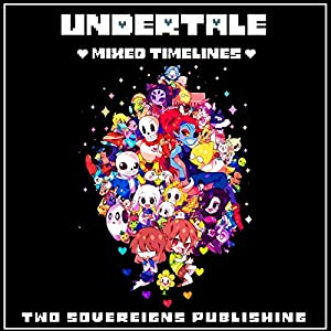 Undertale: Mixed Timelines Hörbuch