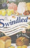 Bad food has a history. Swindled tells it. Through a fascinating mixture of cultural and scientific history, food politics, and culinary detective work, Bee Wilson uncovers the many ways swindlers have cheapened, falsified, and even poisoned our food...