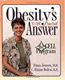 Obesity's Answer, the CELL Program, Rima Jensen and C. Elaine Bolen, 0972479910