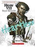 Henry VIII: Royal Beheader (Wicked History (Hardcover))
