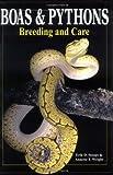 Boas & Pythons: Breeding and Care