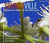 Blues for Alice in Wonderland by Soundsville (2008-04-22?