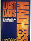 Last Days of Madness, Gary Demar, 1561210811