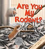 Are You My Rodent?