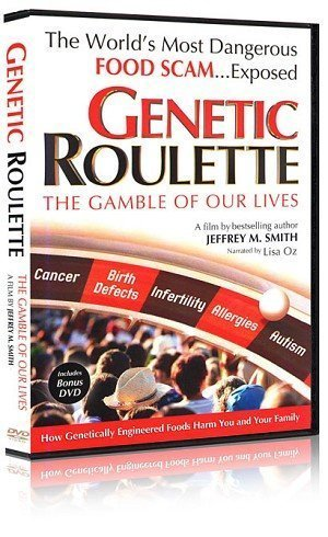 Genetic Roulette: The Gamble of Our Lives by The Institute for Responsible Technology (Genetic Roulette The Gamble Of Our Lives)