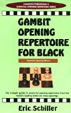 Gambit Openings Repertoire For Black (essential Opening Repertoire Series)-Eric Schiller