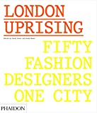 Image of London Uprising: Fifty Fashion Designers, One City