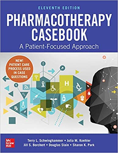 Pharmacotherapy Casebook: A Patient-Focused Approach, Eleventh Edition - Original PDF