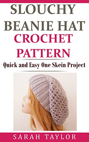 Slouchy Beanie Hat Crochet Pattern Quick And Easy One Skein