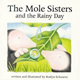 The Mole Sisters and the Rainy Day, Roslyn Schwartz, 155037611X