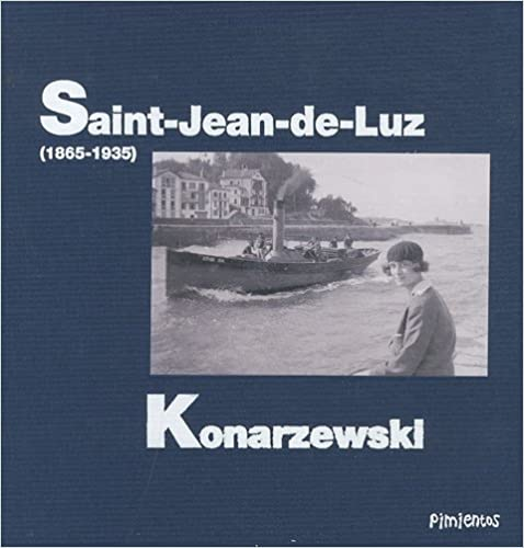 Download Online Konarzewski : Trois générations de photographes à Saint-Jean-de-Luz (1865-1930) pdf, epub ebook