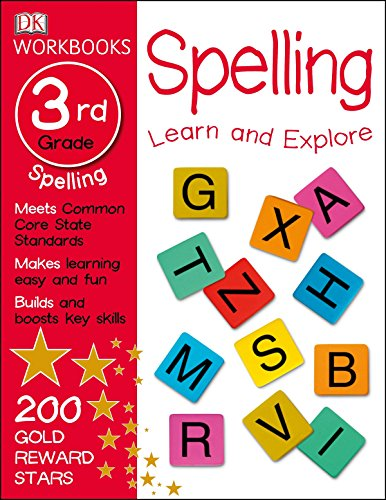 DK Workbooks: Spelling, Third Grade: Learn and Explore ()