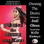 Owning the Desire: Jodi Olson's Desire Series | Jodi Olson