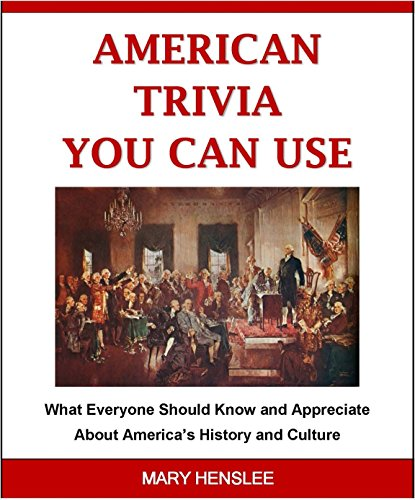 American Trivia You Can Use: History, Government, Geography, Politics, Science, Sports, and Much More (English Edition)