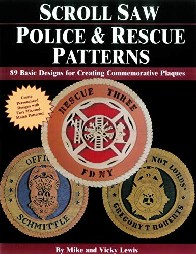 Scroll Saw Police & Rescue Patterns: 89 Basic Designs for Creating Commemorative Plaques (Design Originals) Create Personalized Designs with Easy Mix-and-Match for Police, EMS, Fire Department, & More