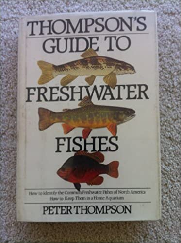 Thompson's Guide to freshwater fishes: How to identify the
