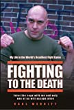 img - for Fighting to the Death: My Life in the World's Deadliest Fight Game by Carl Merritt (2009-01-05) book / textbook / text book