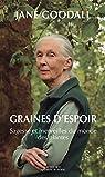 Graines d'espoir : Sagesse et merveilles du monde des plantes  par Goodall