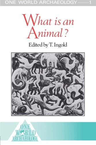 What Is An Animal? (One World Archaeology)