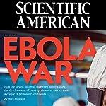 Scientific American: Ebola War   Adam Brown