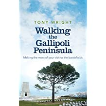 Walking the Gallipoli Peninsula: Making the Most of Your Visit to the Battlefields