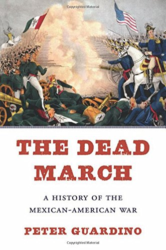 Read Online The Dead March: A History of the Mexican-American War pdf epub