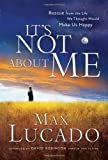 It's Not about Me, Max Lucado, 159145042X