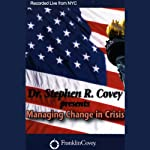 Managing Change in Crisis | Dr. Stephen R. Covey