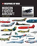 Weapons of War Modern Fighter Aircraft 1945-Present