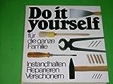 img - for Do it yourself f r die ganze Familie. Instandhalten, Reparieren, Versch nern book / textbook / text book