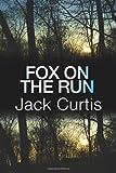 Fox on the Run, Jack Curtis, 1492934534