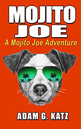 Mojito Joe (Adventures Of Mojito Joe Book 1)