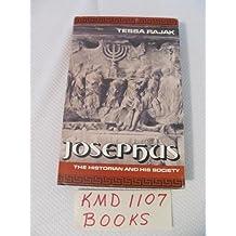 Josephus: The Historian and His Society