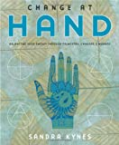 Book Cover for Change at Hand: Balancing Your Energy Through Palmistry, Chakras & Mudras