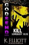 Godsend (Revamped) #15: Kill Somebody Else (Godsend Series)