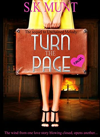 Turn The Page: A modern mythological romance! An erotic, heart-warming and uplifting tribute to serendipity, true love, rock music and the words that change lives. (Kissed by A Muse Book (The Erotic Muse)