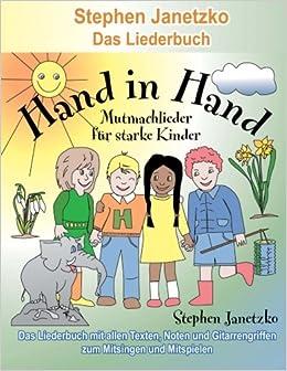 Book Hand in Hand - 20 Mutmachlieder für starke Kinder: Das Liederbuch mit allen Texten, Noten und Gitarrengriffen zum Mitsingen und Mitspielen