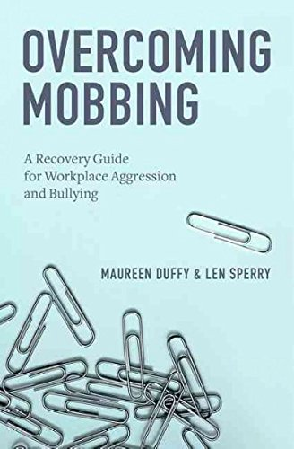 Read Online Overcoming Mobbing A Recovery Guide for Workplace Aggression and Bullying ebook