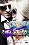 Born Wrong (Hard Rock Roots) (Volume 5)