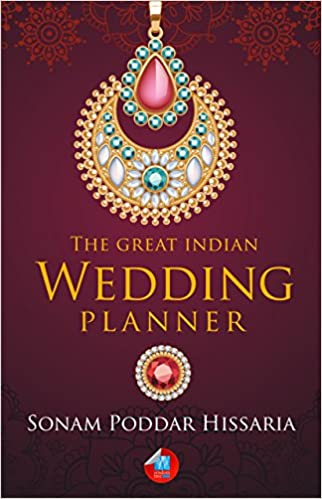 the great indian wedding planner sonam poddar hissaria 9788183284578 amazoncom books