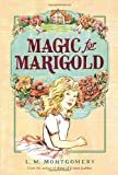 Front cover for the book Magic for Marigold by L. M. Montgomery