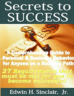 27 SECRETS TO SUCCESS (Magic Lamp Self-Help Series Book 1) by [Edwin H. Sinclair, Jr.]