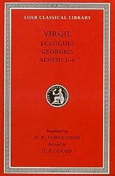 Virgil: Eclogues. Georgics. Aeneid: Books 1-6 (Loeb Classical Library)