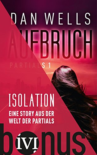 Isolation: Eine Story aus der Welt der Partials (German Edition)