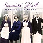 Servants' Hall: A Real Life Upstairs, Downstairs Romance | Margaret Powell