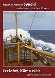 Seefahrt, Kumo 1969. Alles Ungeschminkt!, Friedrich Heinrich Synold, 3848235722