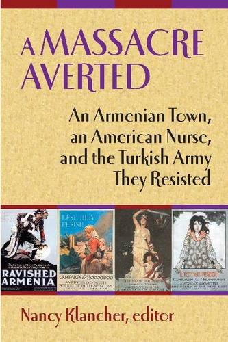 A Massacre Averted: An Armenian Town, an American Nurse, and the Turkish Army They Resisted pdf epub