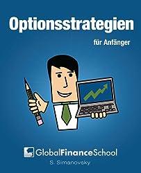 Optionsstrategien für Anfänger (www.GlobalFinanceSchool.com for Beginners)